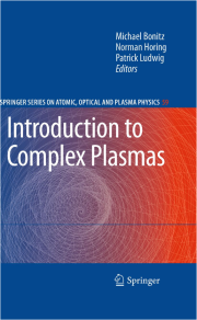 Introduction on Complex Plasmas, Springer 2010